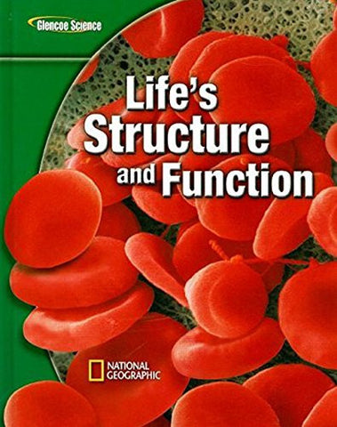 Glencoe Life iScience Modules: Life's Structure and Function, Student Edition (GLEN SCI: LIFE'S STRUC & FUN)