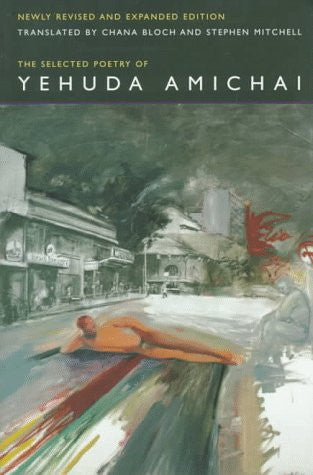 The Selected Poetry Of Yehuda Amichai, Newly Revised and Expanded edition (Literature of the Middle East)