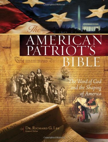 """The NKJV, American Patriot's Bible, Hardcover: The Word of God and the Shaping of America"""