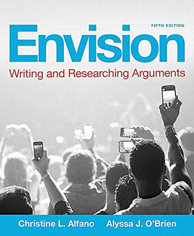 Envision: Writing and Researching Arguments Plus MyWritingLab -- Access Card Package (5th Edition)