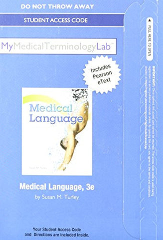 NEW MyMedicalTerminologyLab with Pearson eText -- Access Card -- for Medical Language