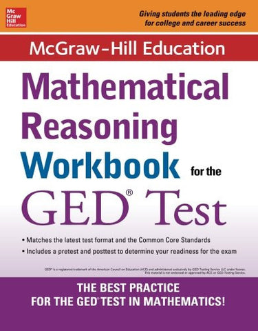McGraw-Hill Education Mathematical Reasoning Workbook for the GED Test (Test Prep)