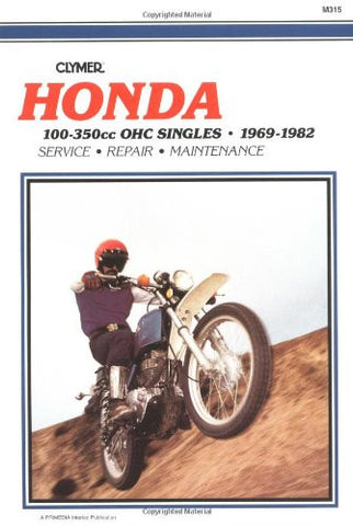 Honda 100-350cc OHC Singles, 1969-1982; Service, Repair, Maintenance (Clymer Motorcycle Repair Series, M315)