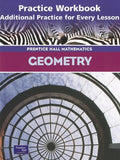 Geometry: Practice Workbook, Additional Practice for Every Lesson (Prentice Hall Mathematics)
