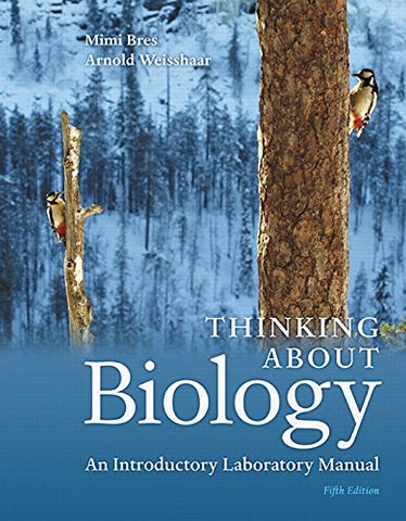 Thinking About Biology: An Introductory Laboratory Manual (5th Edition)