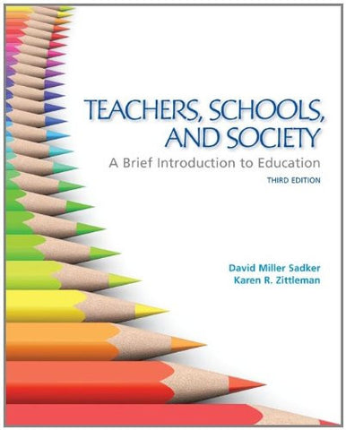 Teachers, Schools, and Society:  A Brief Introduction to Education (B&B Education)