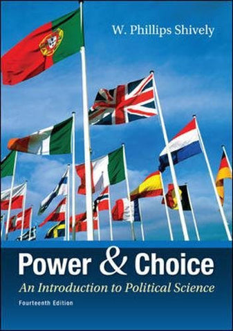 Power & Choice: An Introduction to Political Science (B&B Political Science)