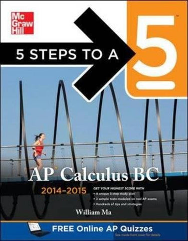 5 Steps to a 5 AP Calculus BC, 2014-2015 Edition (5 Steps to a 5 on the Advanced Placement Examinations Series)