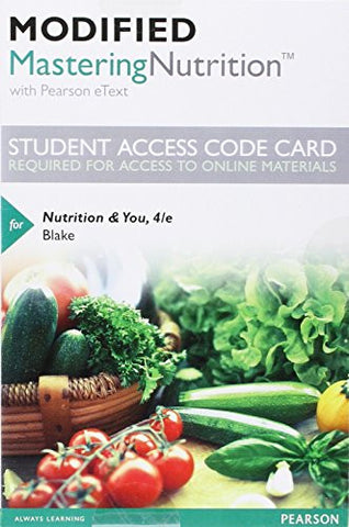Modified MasteringNutrition with MyDietAnalysis with Pearson eText -- Standalone Access Card -- for Nutrition & You (4th Edition)