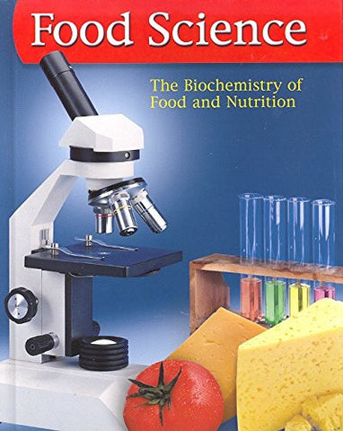Food Science: The Biochemistry of Food & Nutrition, Student Edition (FOOD SCIENCE: BIOCHEM FD/NUTR)