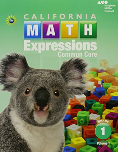 Houghton Mifflin Harcourt Math Expressions California: Student Activity Book (softcover), Volume 1 Grade 1 2015