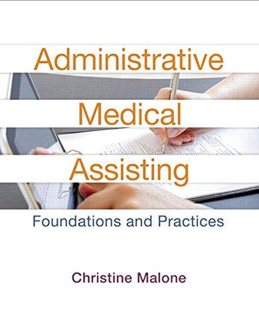 Administrative Medical Assisting: Foundations and Practices (2nd Edition)