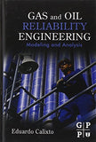 Gas and Oil Reliability Engineering: Modeling and Analysis