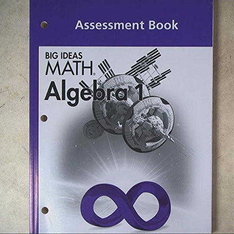 BIG IDEAS MATH Algebra 1: Common Core Assessment Book