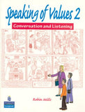Speaking of Values 2: Coversation and Listening