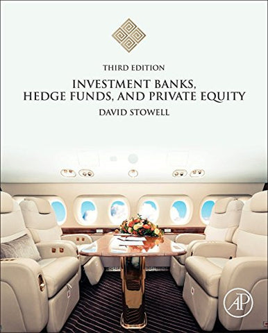 Investment Banks, Hedge Funds, and Private Equity, Third Edition