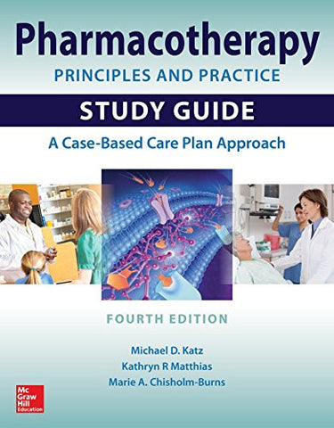 Pharmacotherapy Principles and Practice Study Guide, Fourth Edition (Pharmacy)