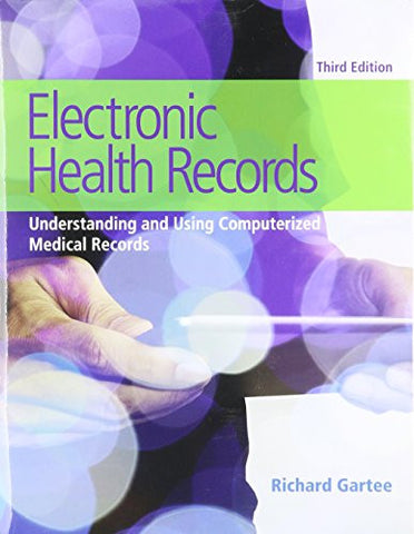 Electronic Health Records: Understanding and Using Computerized Medical Records (3rd Edition)