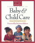 The Focus on the Family Complete Book of Baby and Child Care