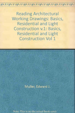 Reading Architectural Working Drawings,Vol. 1: Basics, Residential, and Light Construction