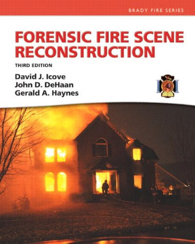 Forensic Fire Scene Reconstruction (3rd Edition) (Fire Investigation I & II)