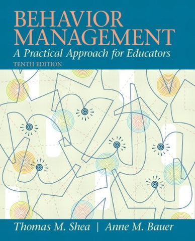 Behavior Management: A Practical Approach for Educators (10th Edition)