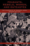 Peasants, Rebels, Women, and Outcastes: The Underside of Modern Japan