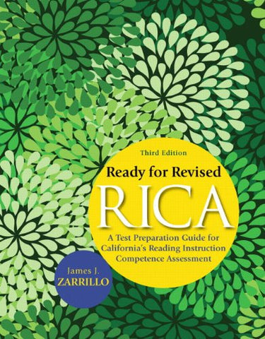 Ready for Revised RICA: A Test Preparation Guide for California's Reading Instruction Competence Assessment (3rd Edition)
