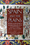 Spain and the Plains: Myths and Realities of Spanish Exploration and Settlement on the Great Plains