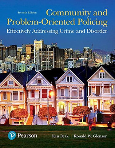 Community and Problem-Oriented Policing: Effectively Addressing Crime and Disorder (7th Edition)