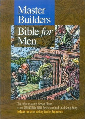 Master Builders Bible for Men: The Lutheran Men in Mission Edition of the Serendipity Bible for Personal and Small Group Study