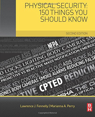 Physical Security: 150 Things You Should Know, Second Edition