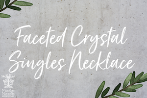 Faceted Crystal Singles Necklace