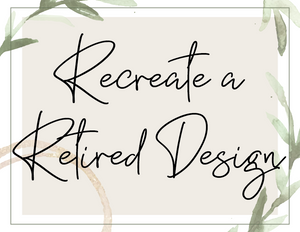 Recreate a Retired Design