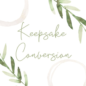 Keepsake Conversion