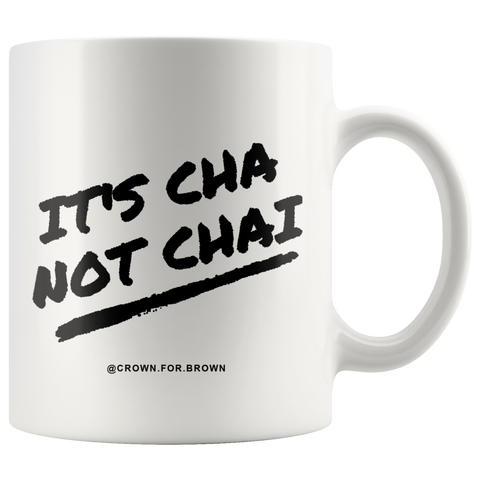 It's Cha Not Chai Mug