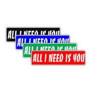 All I Need is You Valentine's Day Road Aluminum Metal Novelty Street Plate Sign Wall Gift Decor
