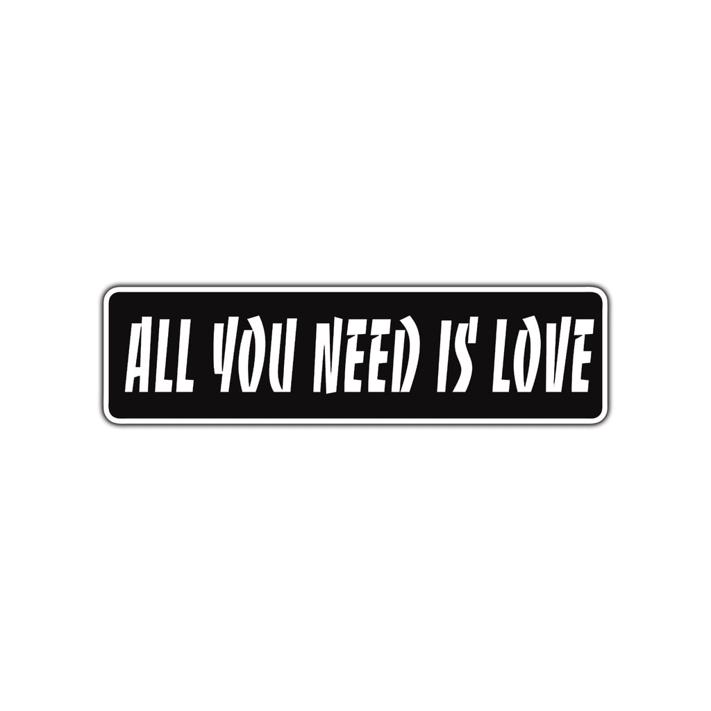 All You Need Is Love Valentine S Day Novelty Street Sign Sign Fever
