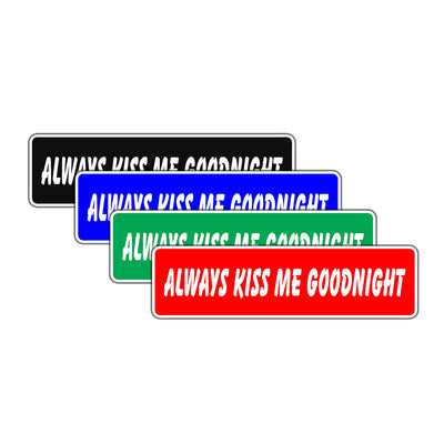 Always Kiss Me Goodnight Valentine's Day Love Novelty Street Metal Plate Wall Decor Aluminum Sign