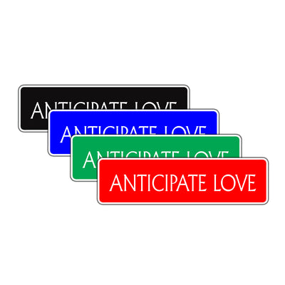 Anticipate Love Collectible Eco-Friendly Aluminum Metal Novelty Street Plate Sign Wall Gift Decor