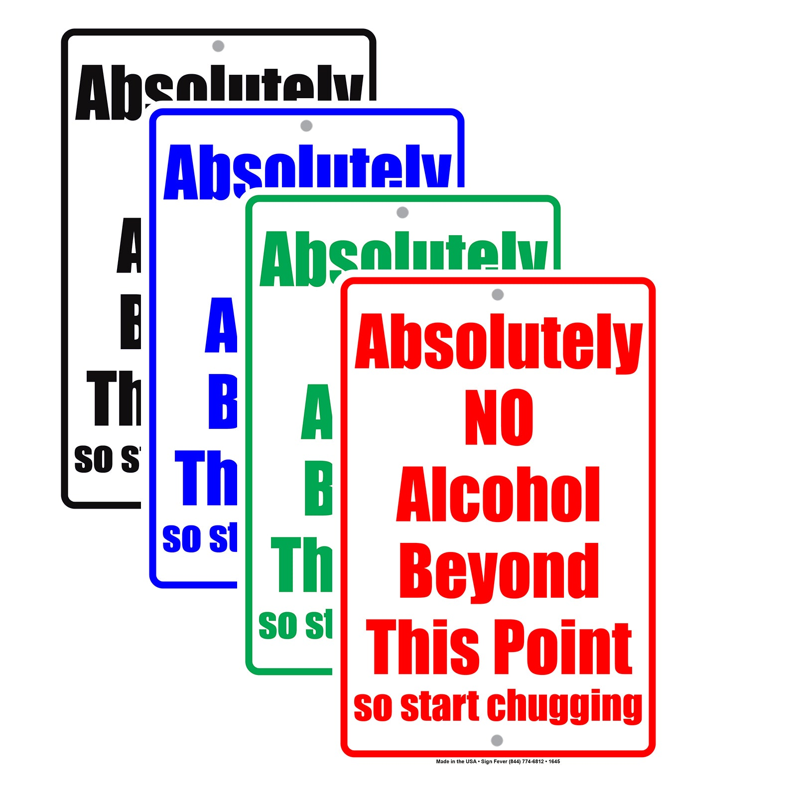 """8/""""x12/"""" Funny Sign /""""No Alcohol Beyond This Point Start Chugging/"""" Plastic or Metal"""