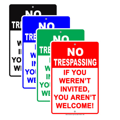 No Trespassing If You Weren't Invited You Aren't Welcome! Party Private Property Funny Aluminum