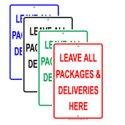 Leave All Packages & Deliveries Here Mail Drop Off Shipping Alert Attention Caution Notice Aluminum