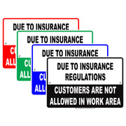Due To Insurance Regulations Customers Not Allowed In Work Area Restriction Warning Notice Aluminum