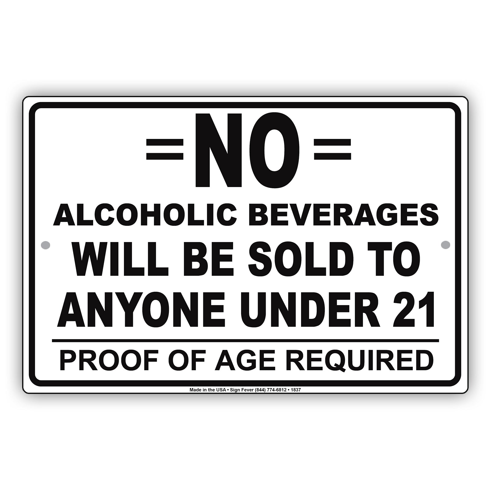 Sign No Alcoholic 21 To Restriction Age Fever Anyone Beverages Signs Under