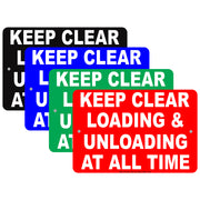 Keep Clear Loading & Unloading At All Time Restriction Alert Caution Warning Notice Aluminum