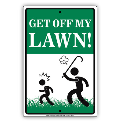 Get Off My Lawn With Graphic Ridiculous Humor Jokes Funny Caution Alert Warning Aluminum