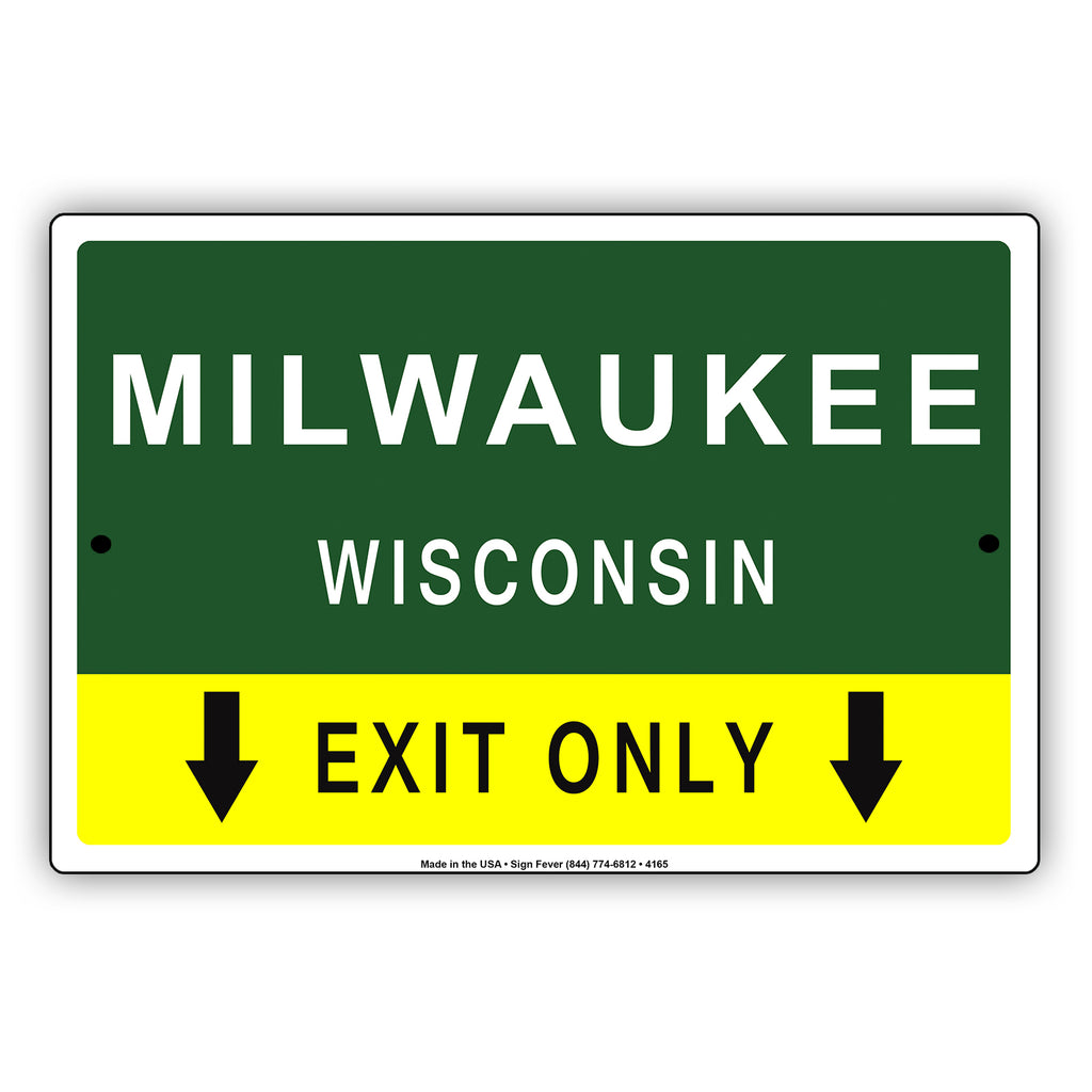 Milwaukee wisconsin exit only with humor jokes funny gags novelty caution alert warning aluminum