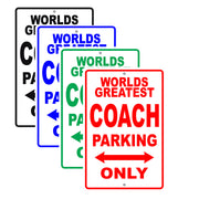 World Greatest Coach Parking Only With Humor Jokes Funny Gags Novelty Caution Warning Aluminum