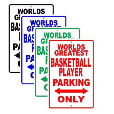 World Greatest Basketball Player Parking Only With Humor Jokes Funny Gags Novelty Warning Aluminum